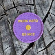 *RIVENDELL* Work Hard Be Nice Patch (purple)